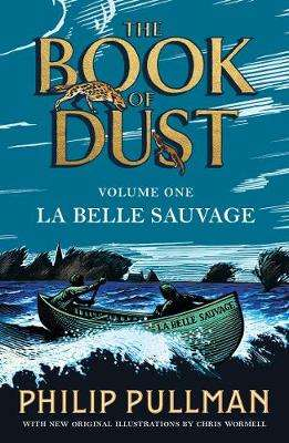 Cover of La Belle Sauvage: The Book of Dust Volume One - Philip Pullman - 9780241365854