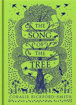 Cover of The Song of the Tree - Coralie Bickford-Smith - 9780241367216