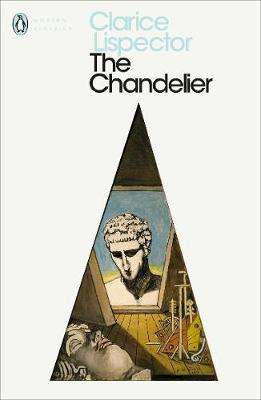 Cover of The Chandelier - Clarice Lispector - 9780241371343