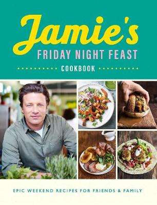 Cover of Friday Night Feast - Jamie Oliver - 9780241371442