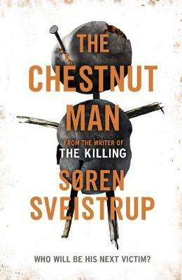 Cover of Chestnut Man - Soren Sveistrup - 9780241372111
