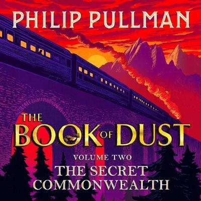 Cover of The Secret Commonwealth: The Book of Dust Volume Two - Philip Pullman - 9780241379356