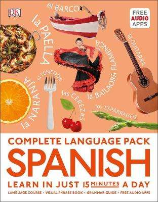 Cover of Complete Language Pack Spanish: Learn in just 15 minutes a day - DK - 9780241379868