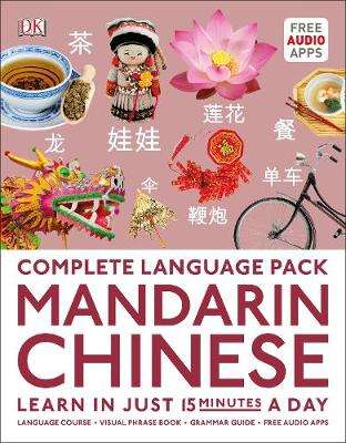 Cover of Complete Language Pack Mandarin Chinese: Learn in just 15 minutes a day - DK - 9780241379875