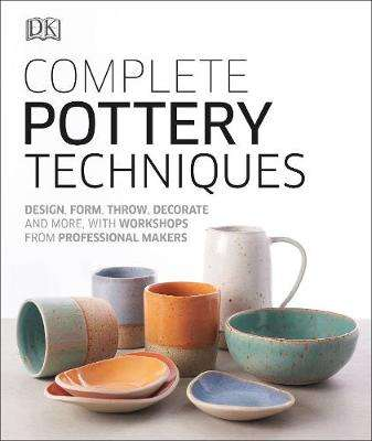 Cover of Complete Pottery Techniques - DK - 9780241381854
