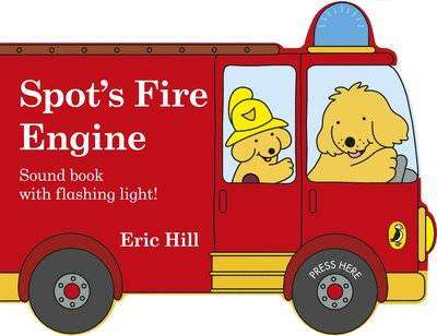 Cover of Spot's Fire Engine: shaped book with siren and flashing light! - Eric Hill - 9780241382486