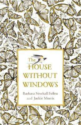 Cover of The House Without Windows - Barbara Newhall Follett - 9780241389812