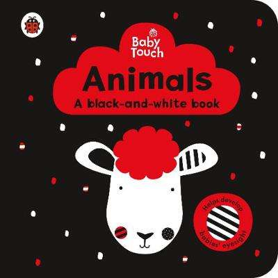 Cover of Baby Touch: Animals: a black-and-white book - Lemon Ribbon Studio - 9780241391730