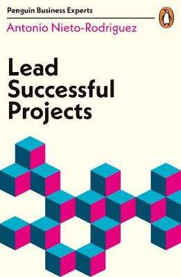 Cover of Lead Successful Projects - Antonio Nieto-Rodriguez - 9780241395479