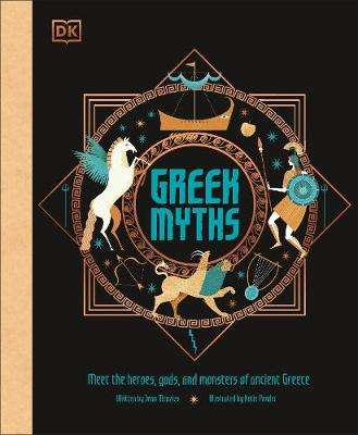 Cover of Greek Myths: Meet the heroes, gods, and monsters of ancient Greece - DK - 9780241397459