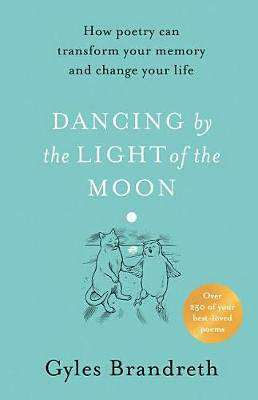 Cover of Dancing By The Light of The Moon - Gyles Brandreth - 9780241397923