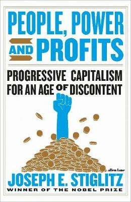 Cover of People, Power, and Profits: Progressive Capitalism for an Age of Discontent - Joseph Stiglitz - 9780241399231