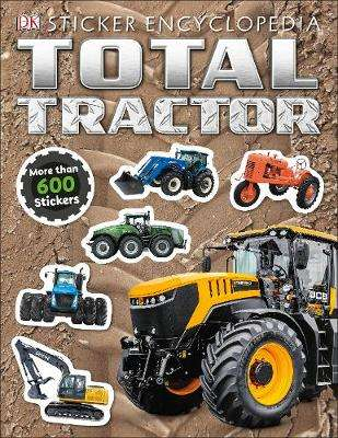 Cover of Total Tractor Sticker Encyclopedia - DK - 9780241405475