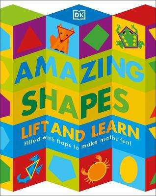 Cover of Amazing Shapes: Filled with flaps to make maths fun! - DK - 9780241407004