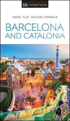 Cover of DK Eyewitness Barcelona and Catalonia - DK Publishing - 9780241407950