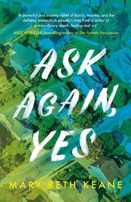 Cover of Ask Again, Yes - Mary Beth Keane - 9780241410912