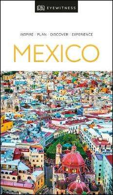 Cover of DK Eyewitness Mexico - DK Travel - 9780241411506