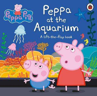 Cover of Peppa Pig: Peppa at the Aquarium: A Lift-the-Flap Book - Peppa Pig - 9780241411797
