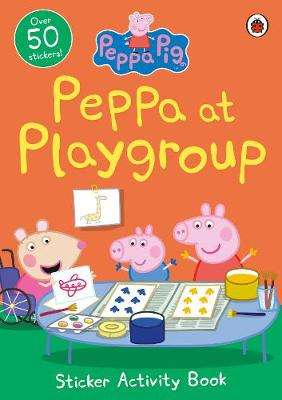 Cover of Peppa Pig: Peppa at Playgroup Sticker Activity Book - Peppa Pig - 9780241411940