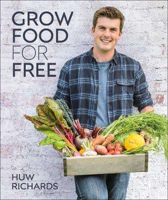 Cover of Grow Food for Free: The Sustainable, Low-effort Way to a Bountiful Harvest - Huw Richards - 9780241411995