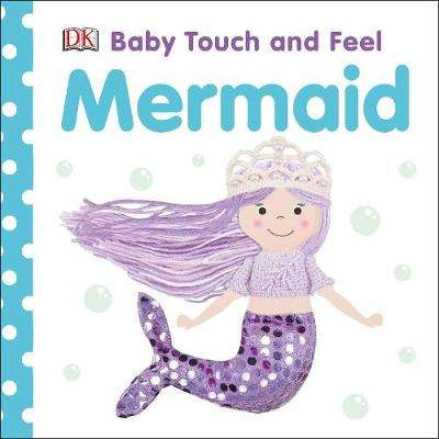 Cover of Baby Touch and Feel Mermaid - DK - 9780241412305