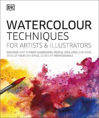 Cover of Watercolour Techniques for Artists and Illustrators - DK - 9780241413319
