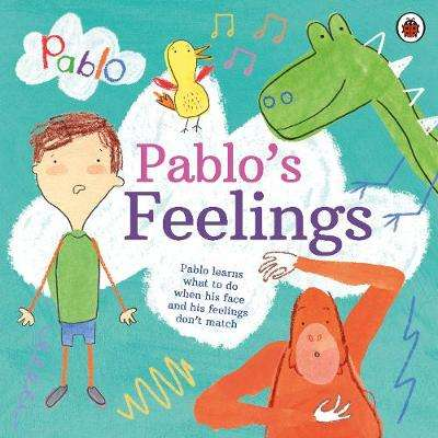 Cover of Pablo: Pablo's Feelings - Pablo - 9780241415764