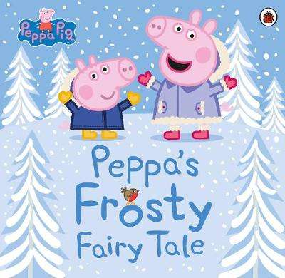 Cover of Peppa Pig: Peppa's Frosty Fairy Tale - Peppa Pig - 9780241417669
