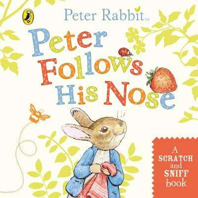 Cover of Peter Follows His Nose: Scratch and Sniff Book - Beatrix Potter - 9780241421666