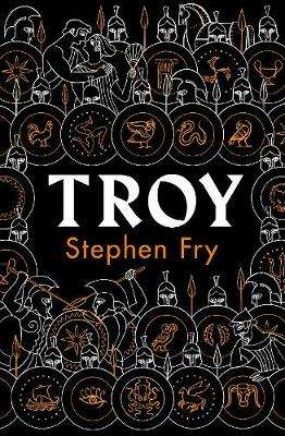 Cover of Troy: Our Greatest Story Retold - Stephen Fry - 9780241424599