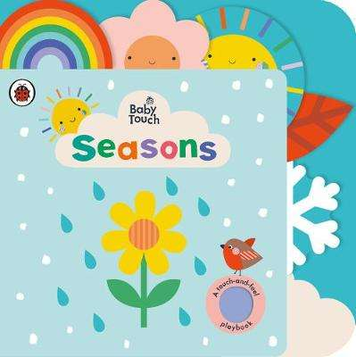 Cover of Baby Touch: Seasons: A touch-and-feel playbook - Ladybird - 9780241427422