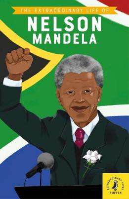 Cover of The Extraordinary Life of Nelson Mandela - Ashley Evans - 9780241434079