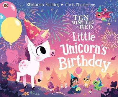 Cover of Ten Minutes to Bed: Little Unicorn's Birthday - Rhiannon Fielding - 9780241453162