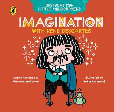 Cover of Big Ideas for Little Philosophers: Imagination with Descartes - Duane Armitage - 9780241456514