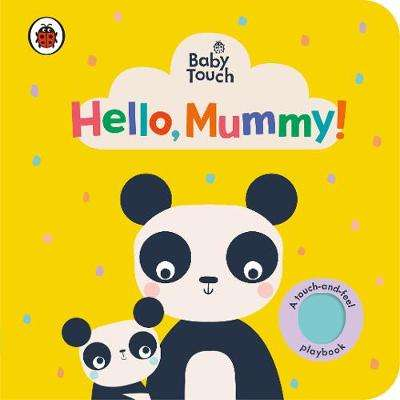 Cover of Baby Touch: Hello, Mummy! - Ladybird - 9780241463154