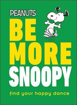 Cover of Be More Snoopy - Nat Gertler - 9780241467350
