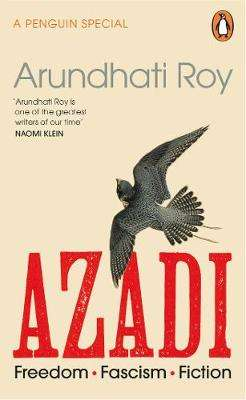 Cover of AZADI: Freedom. Fascism. Fiction. - Arundhati Roy - 9780241470022