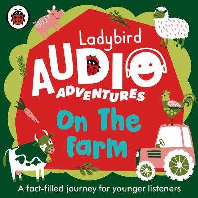 Cover of On the Farm: Ladybird Audio Adventures - Ladybird - 9780241480946