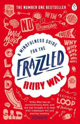 Cover of A Mindfulness Guide for the Frazzled - Ruby Wax - 9780241972069
