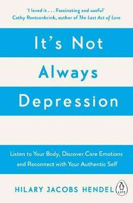 Cover of It's Not Always Depression - Hilary Jacobs Hendel - 9780241976401