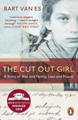 Cover of The Cut Out Girl: A Story of War and Family, Lost and Found - Bart Van Es - 9780241978726