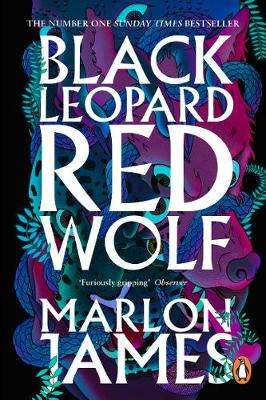 Cover of Black Leopard, Red Wolf: Dark Star Trilogy Book 1 - Marlon James - 9780241981856