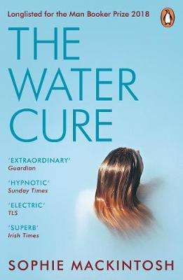 Cover of The Water Cure - Sophie Mackintosh - 9780241983010