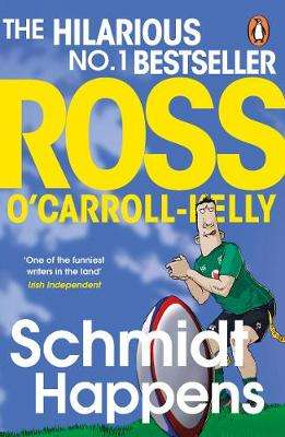 Cover of Schmidt Happens - Ross O'Carroll-Kelly - 9780241984789