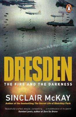 Cover of Dresden: The Fire and the Darkness - Sinclair McKay - 9780241986011