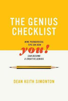 Cover of The Genius Checklist: Nine Paradoxical Tips on How You Can Become a Creative Gen - Dean Keith Simonton - 9780262537957