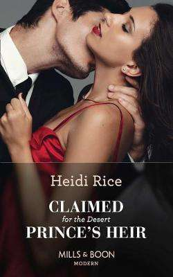 Cover of Claimed For The Desert Prince's Heir (Mills & Boon Modern) - Heidi Rice - 9780263277944
