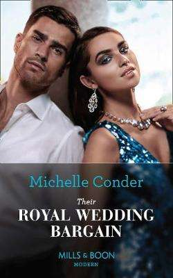 Cover of Their Royal Wedding Bargain (Mills & Boon Modern) - Michelle Conder - 9780263277951