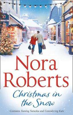 Cover of Christmas In The Snow - Nora Roberts - 9780263931396