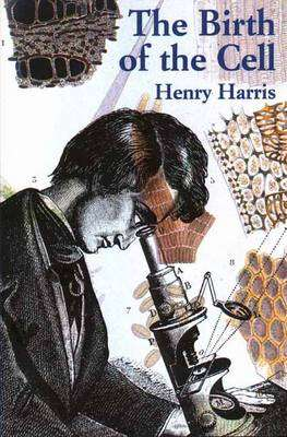 Cover of THE BIRTH OF THE CELL - Henry Harris - 9780300073843
